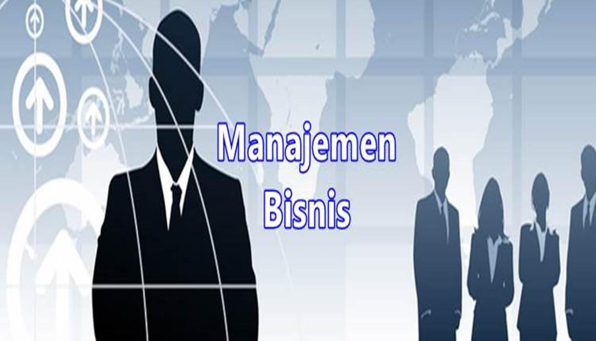 4 Poin Terpenting Dalam Manajemen Bisnis Di Perusahaan Diedit Com