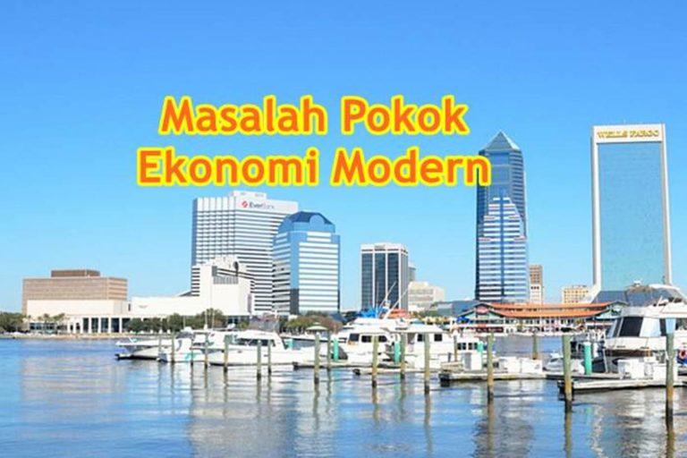 masalah pokok ekonomi modern