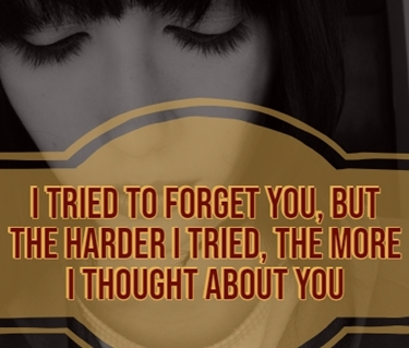 gambar kata kata sedih cinta melupakanmu: I tried to forget you, but the harder I tried, the more I thought about you