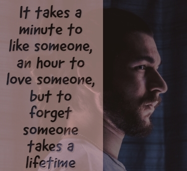 gambar kata kata sedih melupakan seseorang: It takes a minute to like someone, an hour to love someone, but to forget someone takes a lifetime