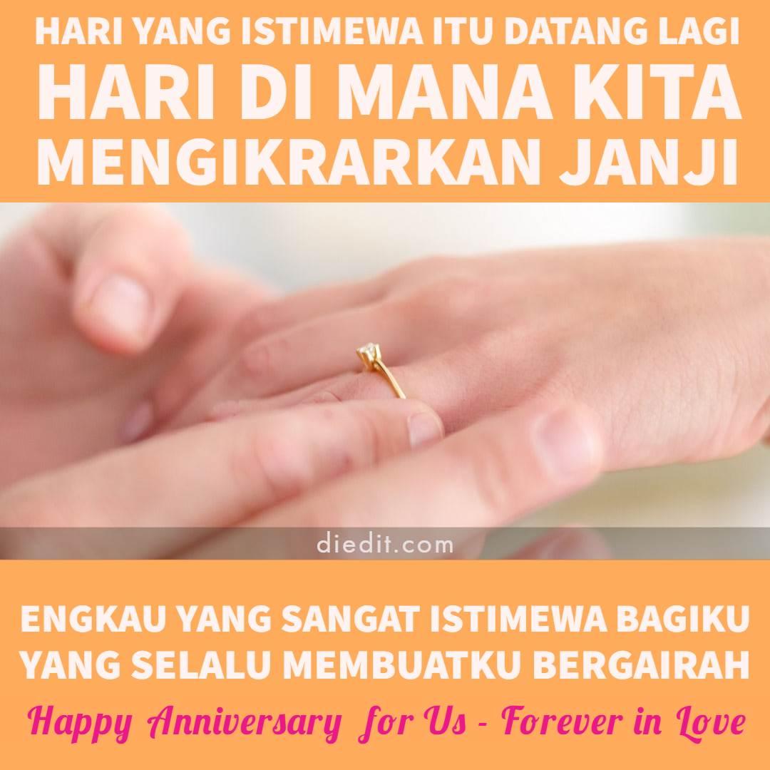 kata kata anniversary istri - Hari yang istimewa itu datang lagi Hari di mana kita mengikrakan janji Engkau yang istimewa bagiku hari ini Yang selalu membuatku bergairah Happy anniversary Cintaku
