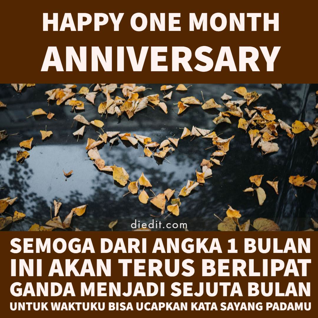 kata kata anniversary 1 bulan - Semoga dari angka 1 bulan ini akan terus berlipat ganda menjadi sejuta bulan untuk waktuku bisa ucapkan kata sayang padamu..