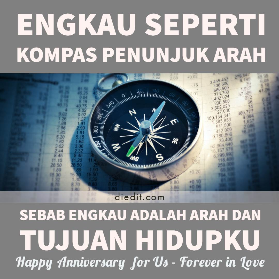 ucpan happy anniversary indah - Engkau seperti kompas penunjuk arah Sebab engkau adalah arah dan tujuan hidupku