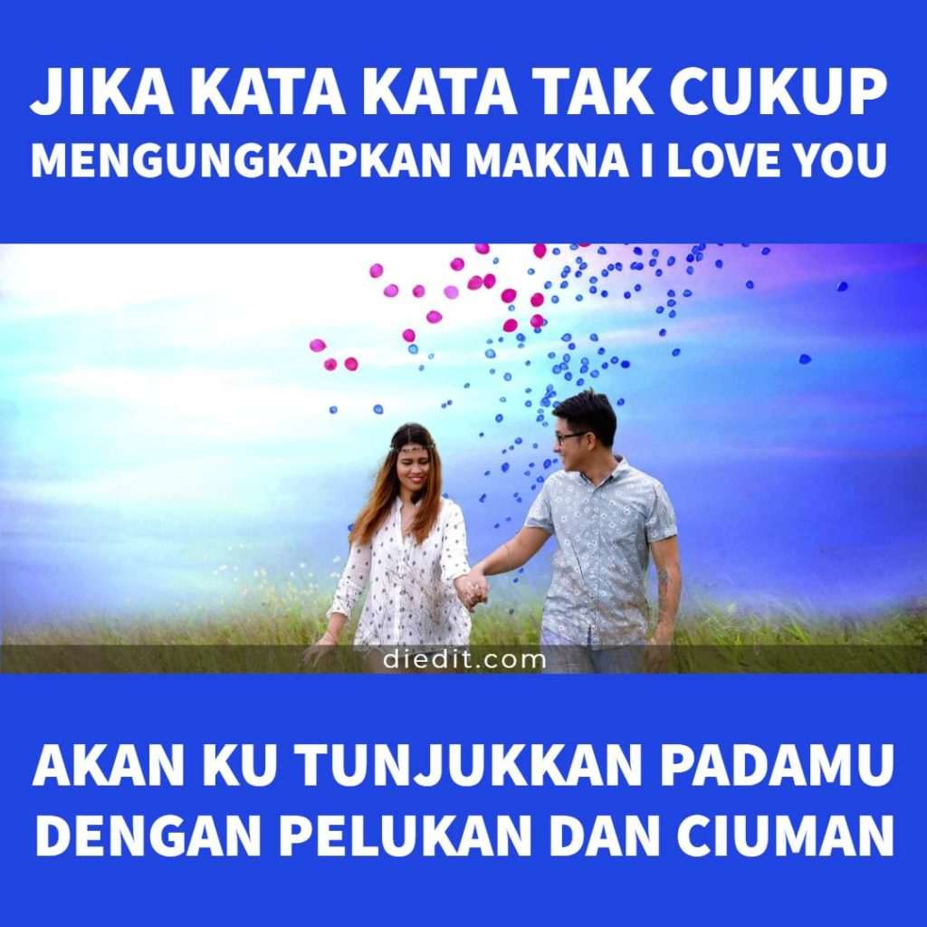 Jika kata kata indah kekasih - Jika kata kata tak cukup mengungkapkan makna I Love You, akan ku tunjukkan padamu dengan pelukan dan cinta.