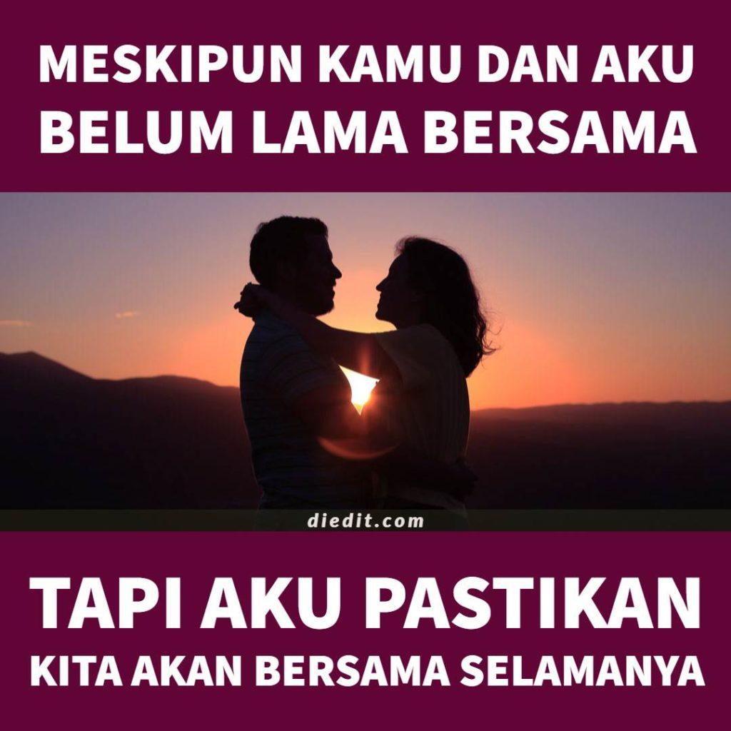 kata cinta bersama selamanya - Meskipun kamu dan aku belum lama bersama. Tapi aku pastikan kita akan selamanya bersama.