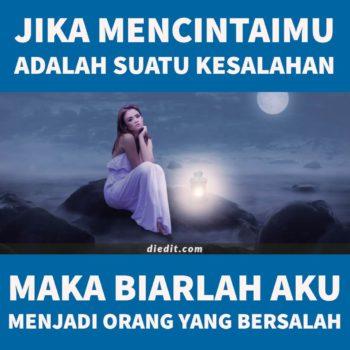 kata kata cinta bersalah - Jika mencintaimu adalah suatu kesalahan, maka biarlah aku menjadi orang yang bersalah.