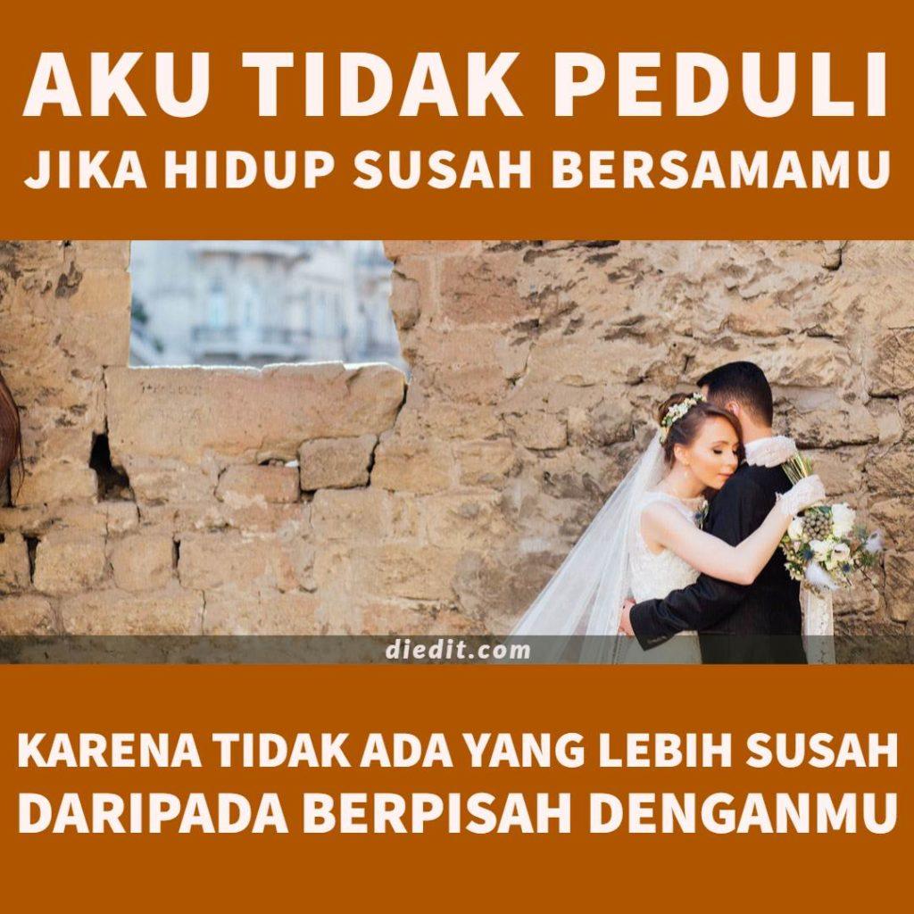 kata kata tak ingin berpisah - Aku tak peduli jika hidup susah bersamamu, karena tidak ada yang lebih susah daripada perpisahan denganmu.