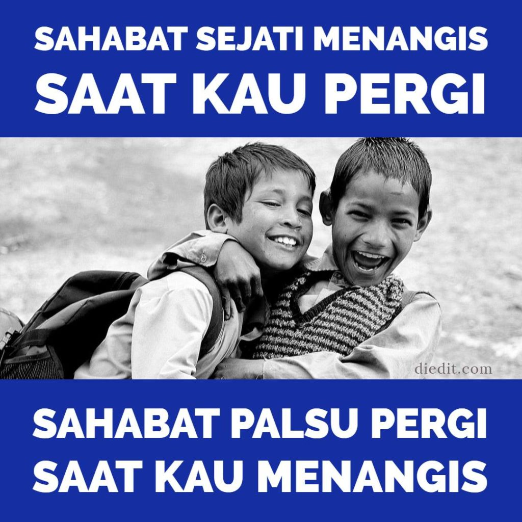 Kata kata sahabat sejati menangis