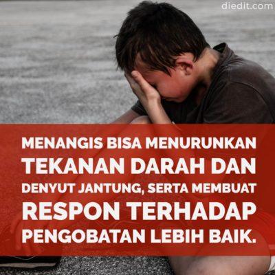 kata sedih menangis - Menangis bisa menurunkan tekanan darah dan denyut jantung, serta membuat respon terhadap pengobatan lebih baik.