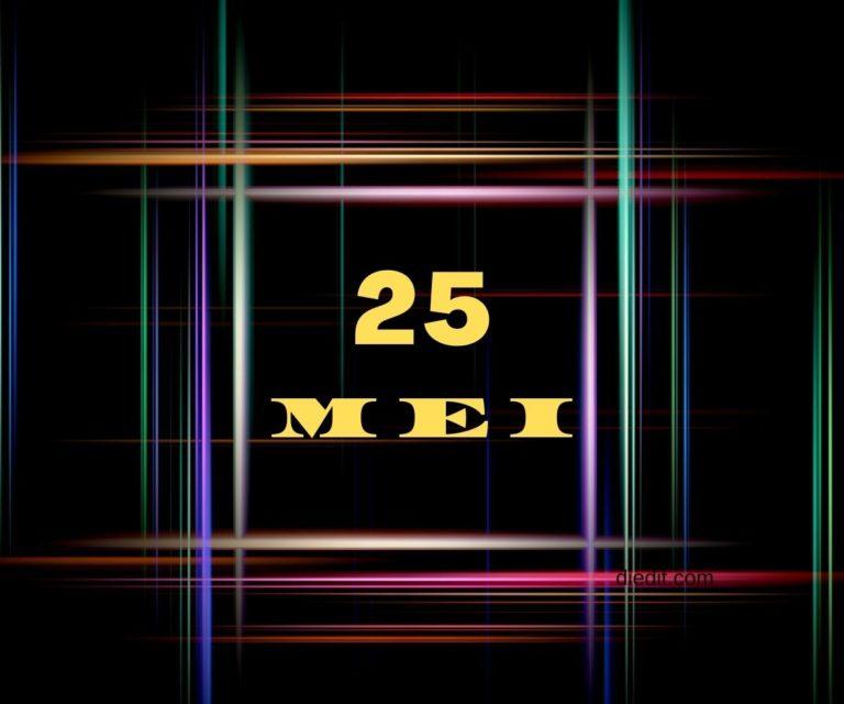 hari lahir 25 mei
